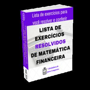 Lista de exercícios de matemática financeira e juros compostos