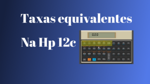 taxas equivalente na hp 12c