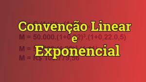 convenção linear e exponencial
