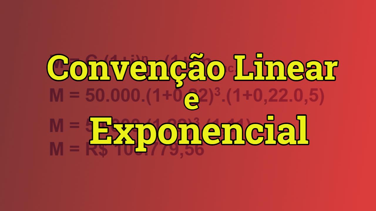 Convenção Linear e Exponencial – Exercícios Resolvidos
