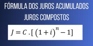 Fórmula dos juros acumulados - matemática financeria