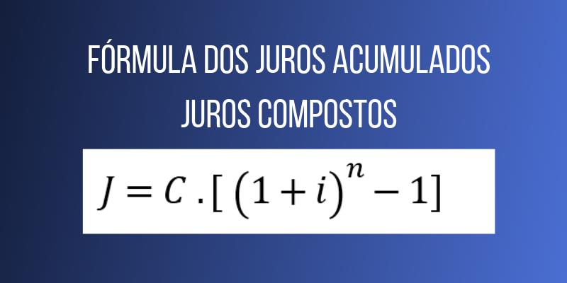 Fórmula para calcular os juros acumulados – matemática financeira
