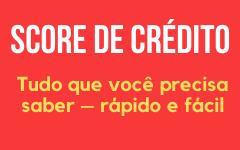 Tudo que você precisa saber sobre score de crédito – rápido e fácil